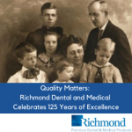 Quality Matters: Richmond Dental and Medical Celebrates 125 Years of Excellence